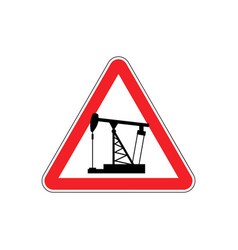 Oil derrick attention sign sign warning of vector