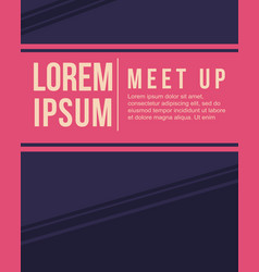 Cool colorful background style card for meet up vector