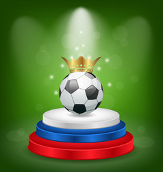 Football ball with golden crown on podium in vector