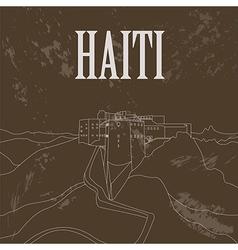Haiti landmarks Citadel Laferriere Retro styled vector