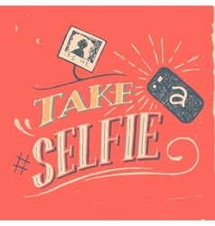 Take a selfie poster vector