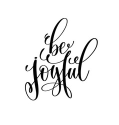 Be joyful hand lettering inspirational and vector