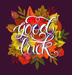 Good luck lettering poster with flowers vector