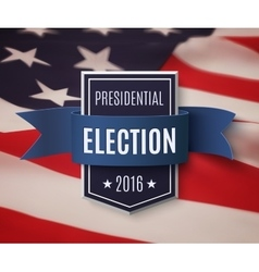 Presidential election 2016 poster template vector image
