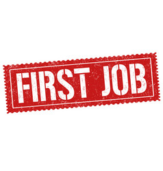 First job grunge rubber stamp vector