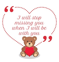 Inspirational love quote I will stop missing you vector