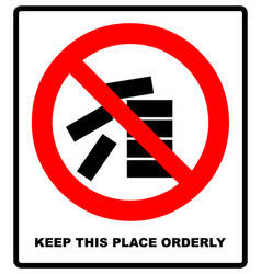 keep this place clean and orderly sign vector image