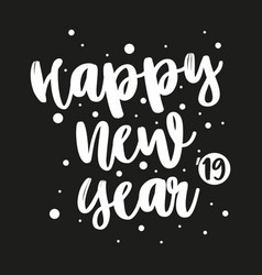 2019 happy new year letter on black background vector image