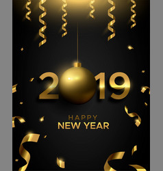 Happy new year 2019 gold bauble number sign card vector