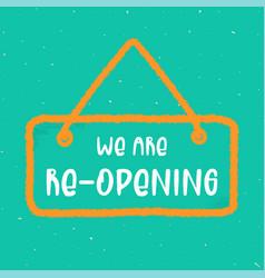 reopen text open sign template door sign vector image