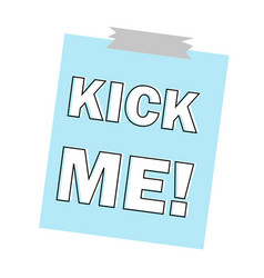 inscription kick me icon white isolated on blue vector image