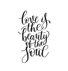 Love is the beauty of the soul black and white vector