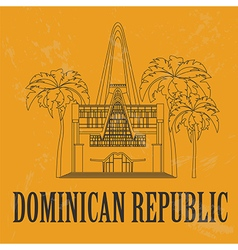 Dominican republic landmarks Saint Altagracia vector image
