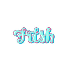 fresh and lettering design vector image