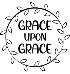 Grace upon on white background christian vector
