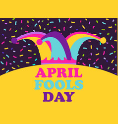 april fools day jester hat and confetti greeting vector image