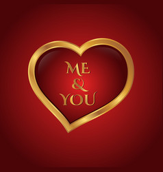 luxury heart shape symbol with letter me and you vector image