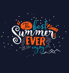 best summer ever lettering quote for fun vacation vector image