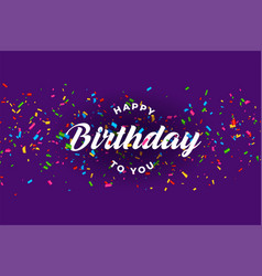 Happy birthday celebration card with falling vector