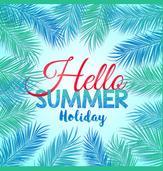 Hello summer holiday vector