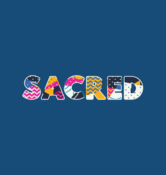 Sacred concept word art vector