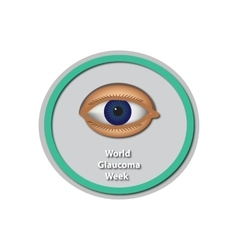 World Glaucoma Week 6 -12 March Eye Baner vector image
