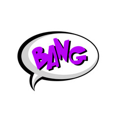 speech bubble with text bang comic text sound vector image
