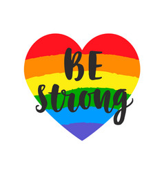 be strong slogan inspirational gay pride poster vector image vector image