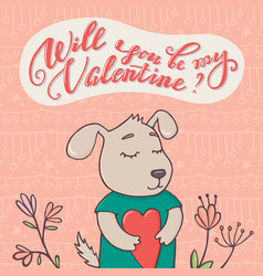 will you be my valentine greeting card puppy dog vector image vector image