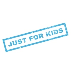 Just for kids rubber stamp vector