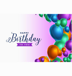 Realistic happy birthday background with colorful vector