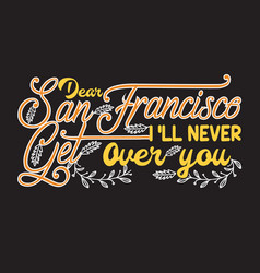 San francisco quotes and slogan good for print vector