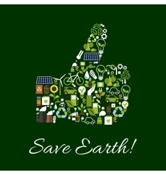 Save Earth nature protection thumbs up symbol vector image vector image