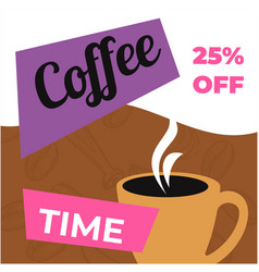 Cup coffee 25 percent off in cafe or restaurant vector