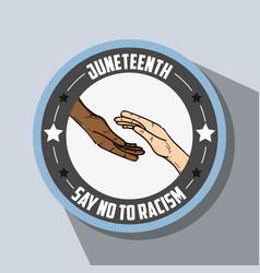 Hands together emblem with no racism massage vector