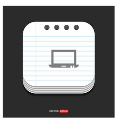 Laptop icon gray icon on notepad style template vector