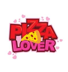 Pizza lover sticker design vector