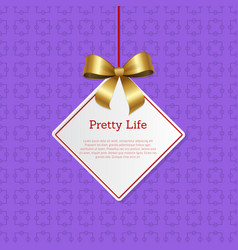 Pretty life hanging on knit label with tag place vector