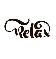 hand drawn typography lettering phrase relax vector image