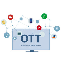Ott over top media distribution movie and vector