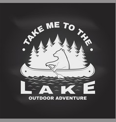 Take me to lake camping quote on the vector