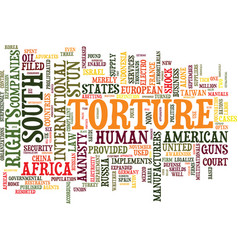 The business of torture text background word vector