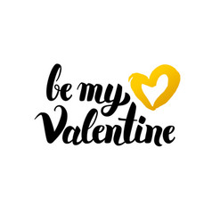 be my valentine handwritten lettering vector image