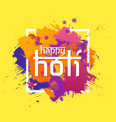 happy holi spring festival colors greeting vector image