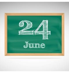 June 24 inscription in chalk on a blackboard vector