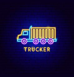 Trucker neon label vector