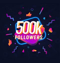 500k followers celebration in social media vector