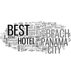 best hotel in panama city beach text word cloud vector image