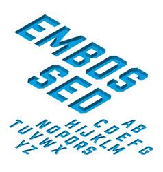 Embossed font isometric alphabet letters vector