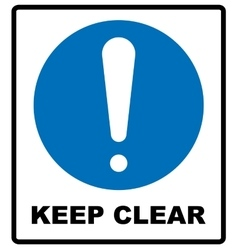Keep Clear Industrial Warning Sign vector
